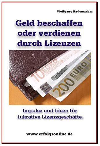 Geld beschaffen oder finanzieren mit Lizenzen: Der Handel mit Lizenzen und lizenzgleichen Rechten blüht!