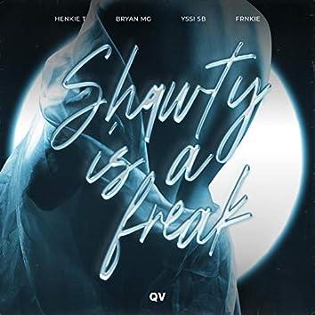Shawty Is a Freak
