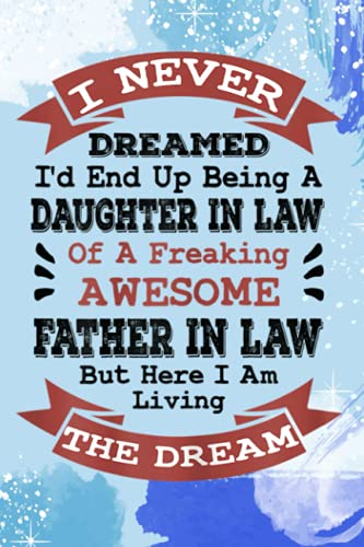 To Do List Notebook - Womens Never Dreamed daughter in Law Gifts from father in Law