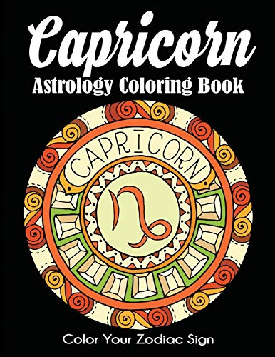 Capricorn Astrology Coloring Book: Color Your Zodiac Sign