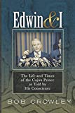 Edwin & I: The Life and Times of the Cajun Prince as Told by His Conscience