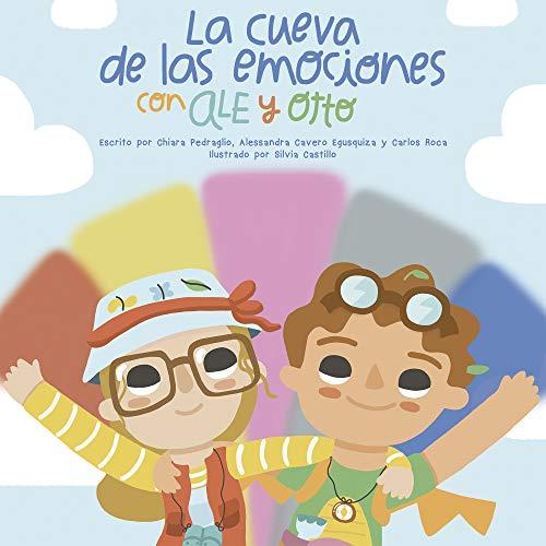 La Cueva de las Emociones con Ale y Otto: Un libro para la educación emocional de los niños