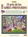 EL ARTE DE LAS FLORES PRENSADAS (El Libro De..)