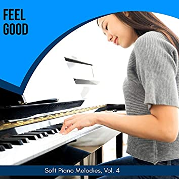 Feel Good - Soft Piano Melodies, Vol. 4