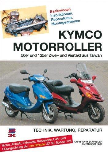 Kymco-Motorroller: 50er und 125er Zwei- und Viertakt aus Taiwan, Motor, Antrieb, Fahrwerk, Karosserie, Luft- und Flüssigkühlung etc. am Beispiel ZX 50, Spacer 125 - Technik, Wartung, Reparatur