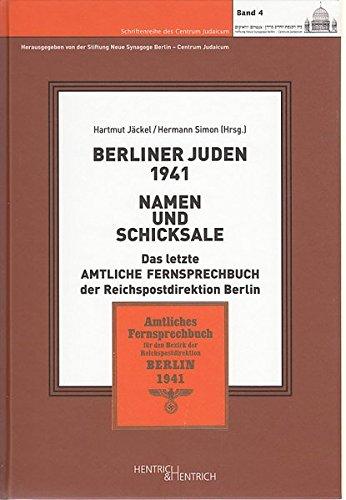 Berliner Juden 1941. Namen und Schicksale: Das letzte Amtliche Fernsprechbuch der Reichspostdirektion Berlin (Schriftenreihe des Centrum Judaicum)
