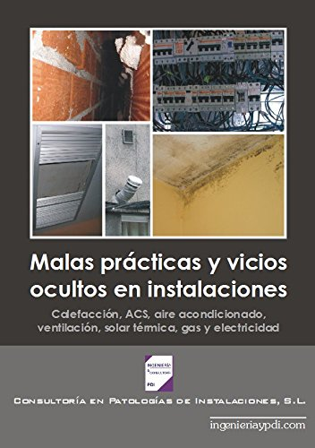 Malas prácticas y vicios ocultos en instalaciones. Calefacción, ACS, aire acondicionado, ventilación,...