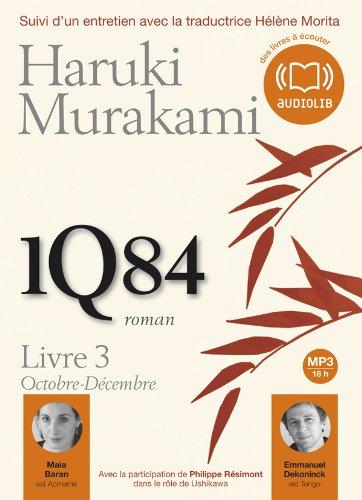 1Q84 Livre 3: Livre audio 2 CD MP3 - Suivi d'un entretien avec la traductrice Hélène Morita