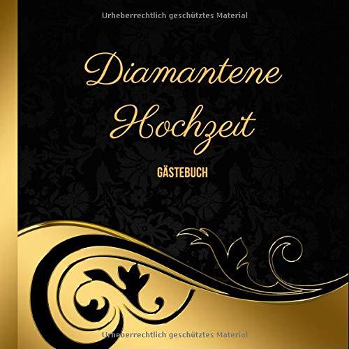 Diamantene Hochzeit Gästebuch: zum Ausfüllen und Eintragen der Glückwünsche und Fotos auf 120...