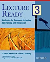 Lecture Ready 3: Strategies for Academic Listening, Note-taking, and Discussion (Lecture Ready Series)
