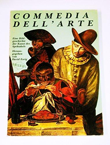 Commedia dell'arte: Eine Bildgeschichte der Kunst des Spektakels (Delphi) (German Edition)