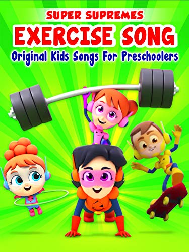 Exercise Song Original Kids Songs for Preschoolers by Super Supremes