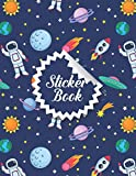 Sticker Book: Space Cover Design Blank Sticker Activity Book & Blank Sticker Storage Book & Sticker Album for Collecting Stickers for Kids, Boys and Girls Sticker Notebook