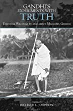 Gandhi's Experiments with Truth: Essential Writings by and about Mahatma Gandhi (Studies in Comparative Philosophy and Rel...