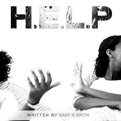 H.E.L.P                   By:                                                                                                                                 Gary R Smith                               Narrated by:                                                                                                                                 Gary R Smith                      Length: 2 hrs and 30 mins     Not rated yet     Overall 0.0