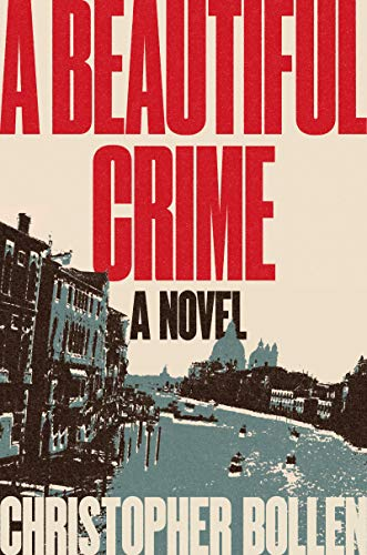 Compare Textbook Prices for A Beautiful Crime: A Novel  ISBN 9780062853882 by Bollen, Christopher