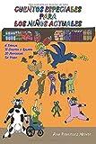 Cuentos especiales para los niños actuales: 6 Fábulas, 12 cuentos y relatos, 20 adivinanzas