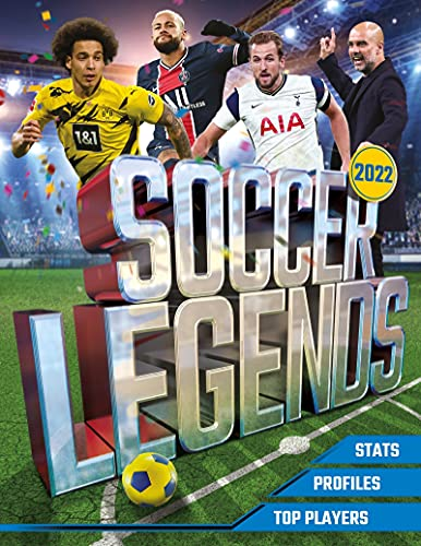 Soccer Legends 2022: The Top 100 Stars of the Modern Game