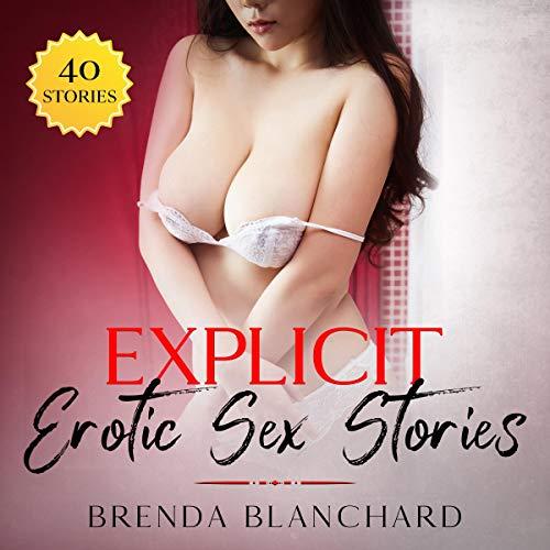 Explicit Erotic Sex Stories Audiobook By Brenda Blanchard cover art
