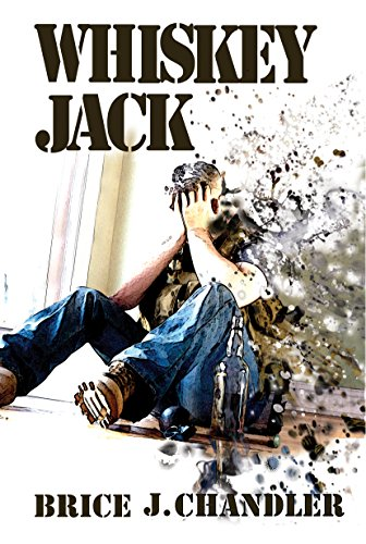 Whiskey Jack: A Post-Apocalyptic Adventure by [Brice Chandler]