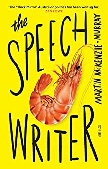 The Speechwriter by [Martin McKenzie-Murray]
