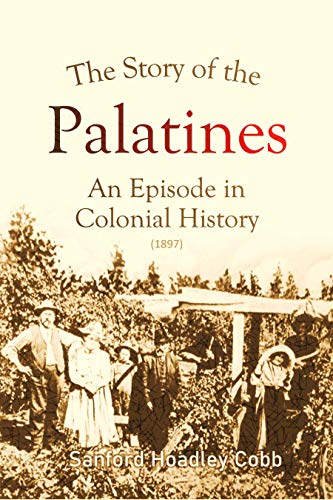 The Story of the Palatines: An Episode in Colonial History (1897)