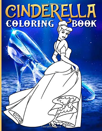 Cinderella Coloring Book: Enchanting Cinderella Coloring Books For Adults! (On-the-Go Book)