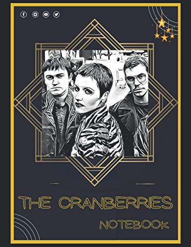 The Cranberries Notebook: A Large Notebook/Composition/Journal Book with Over 120 College Lined Pages - Great Gift for a Close Friend or a Family