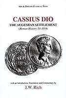 Cassius Dio: Roman History 53.1 - 55.9 (Classical Texts)