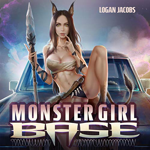 Monster Girl Base Audiobook By Logan Jacobs cover art