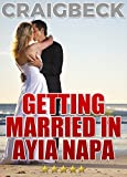 Getting Married in Ayia Napa: Planning Your Wedding In Cyprus