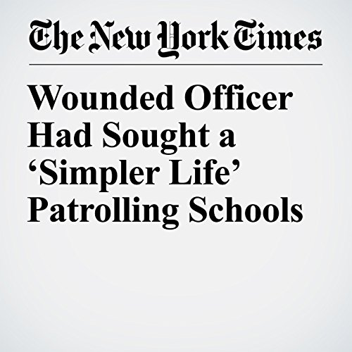 Wounded Officer Had Sought a 'Simpler Life' Patrolling Schools copertina