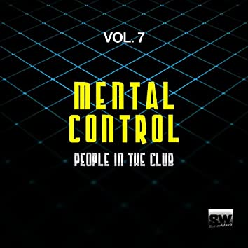 Mental Control, Vol. 7 (People In The Club)