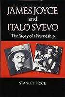 James Joyce and Italo Svevo: The Story of Friendship
