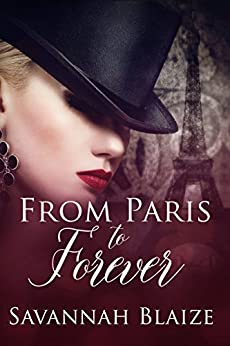 From Paris To Forever by [Savannah Blaize]