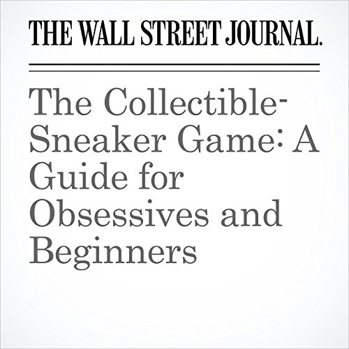 The Collectible-Sneaker Game: A Guide for Obsessives and Beginners cover art