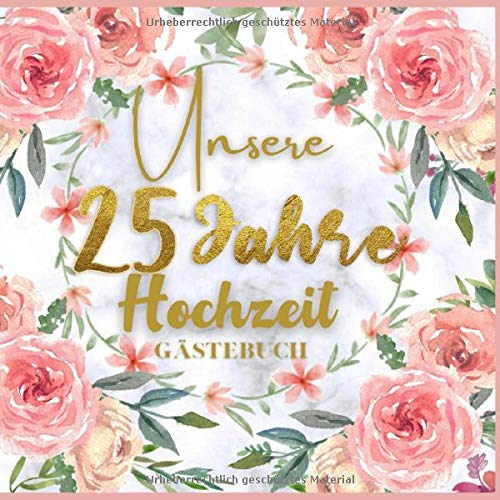 Unser 25 Jahre Hochzeit Gästebuch: Ideen zur Feier der 25 Hochzeitstag - 25 Jahre - Geschenk Buch für Glückwünsche und Fotos der Gäste - Gästebuch mit Fotorahmen Seite - hochzeits sprüche