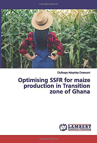 Optimising SSFR for maize production in Transition zone of Ghana