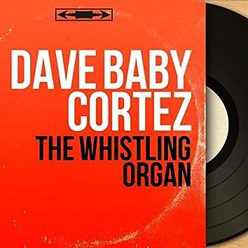The Whistling Organ (Mono Version)