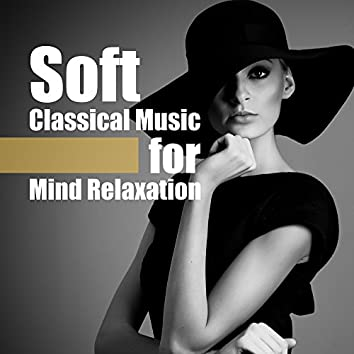 Soft Classical Music for Mind Relaxation