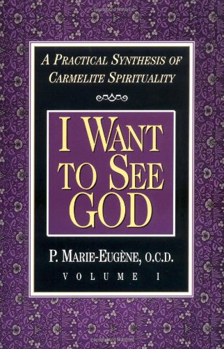 Compare Textbook Prices for I Want to See God: A Practical Synthesis of Carmelite Spirituality  ISBN 9780870612237 by P. Marie-Eugene
