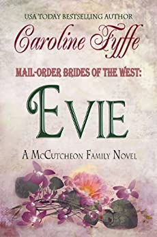 Mail-Order Brides of the West: Evie (McCutcheon Family Series Book 3) by [Caroline Fyffe]