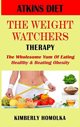 ATKINS DIET THE WEIGHT WATCHERS THERAPY The wholesome yum of eating healthy and beating obesity product image