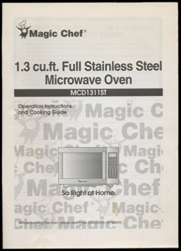Magic Chef 1.3 Cu. Ft. Full Stainless Steel Microwave Oven MCD1311ST Operation Instructions And Cooking Guide