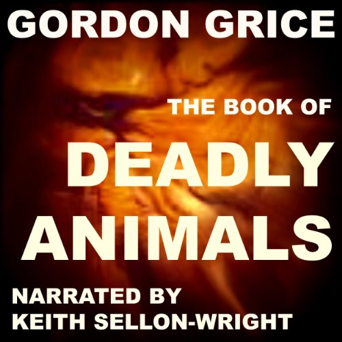 The Book of Deadly Animals audiobook cover art