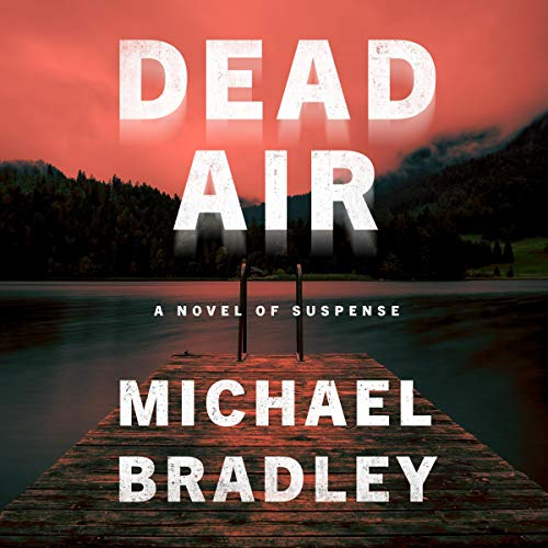 Dead Air Audiobook By Michael Bradley cover art