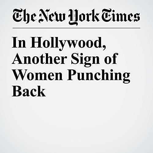 In Hollywood, Another Sign of Women Punching Back copertina