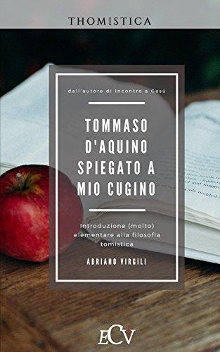 Tommaso d'Aquino spiegato a mio cugino: Introduzione (molto) elementare alla filosofia tomistica