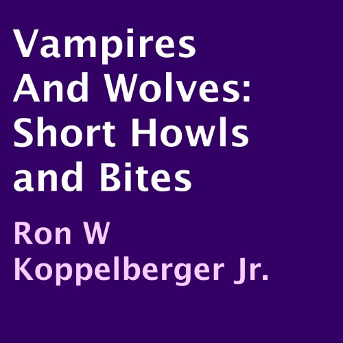 Vampires and Wolves: Short Howls and Bites audiobook cover art