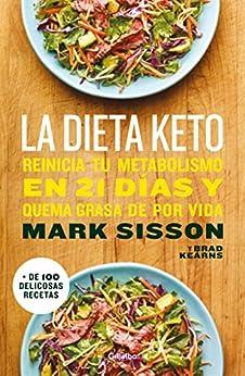 La dieta Keto: Reinicia tu metabolismo en 21 días y quema grasa de forma definitiva PDF EPUB Gratis descargar completo